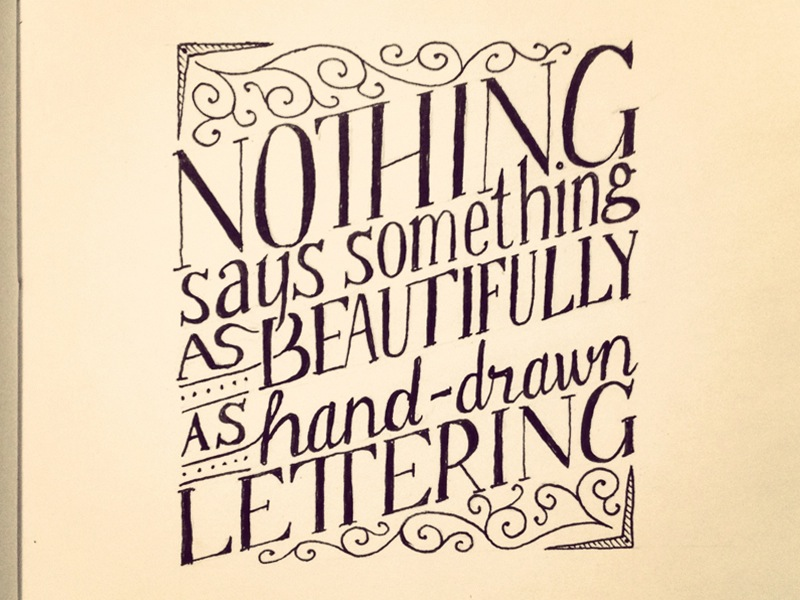 Nothing Says Something As Beautifully as Hand Drawn Lettering