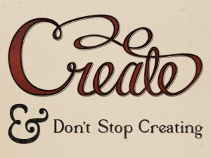 create-and-dont-stop-creating