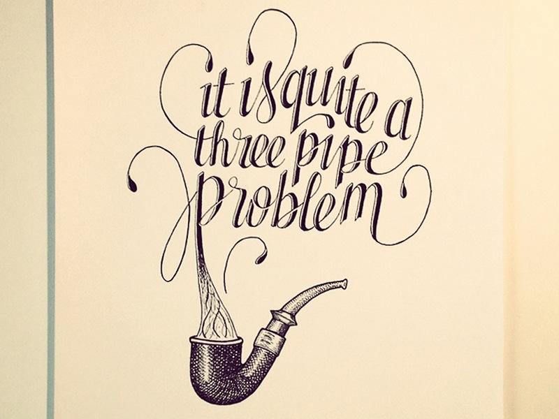 it-is-quite-a-three-pipe-problem