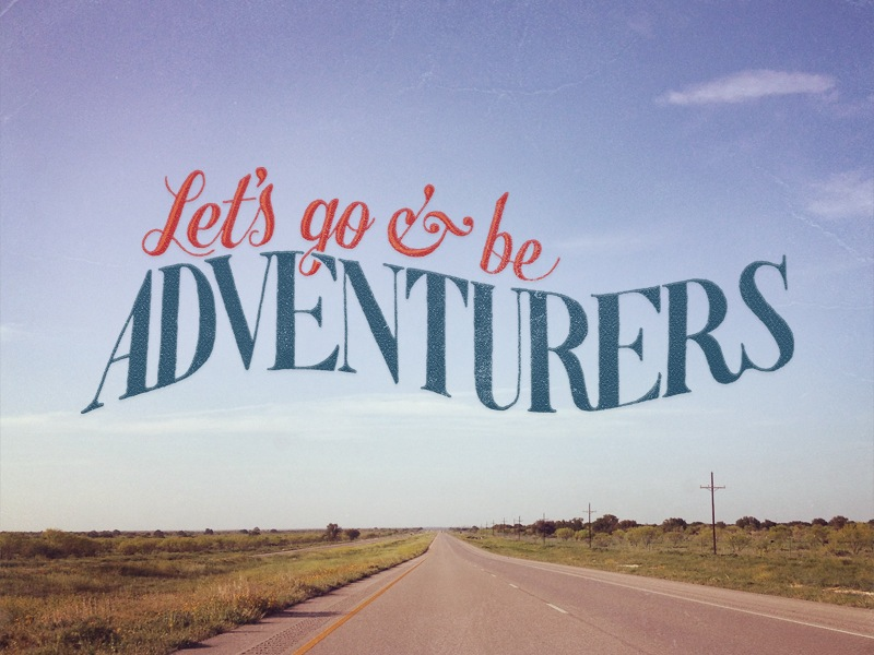 let s go be adventurers wallpapers hand lettering by