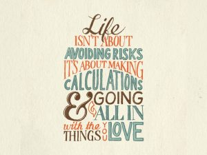 life-isnt-about-avoiding-risks-colored