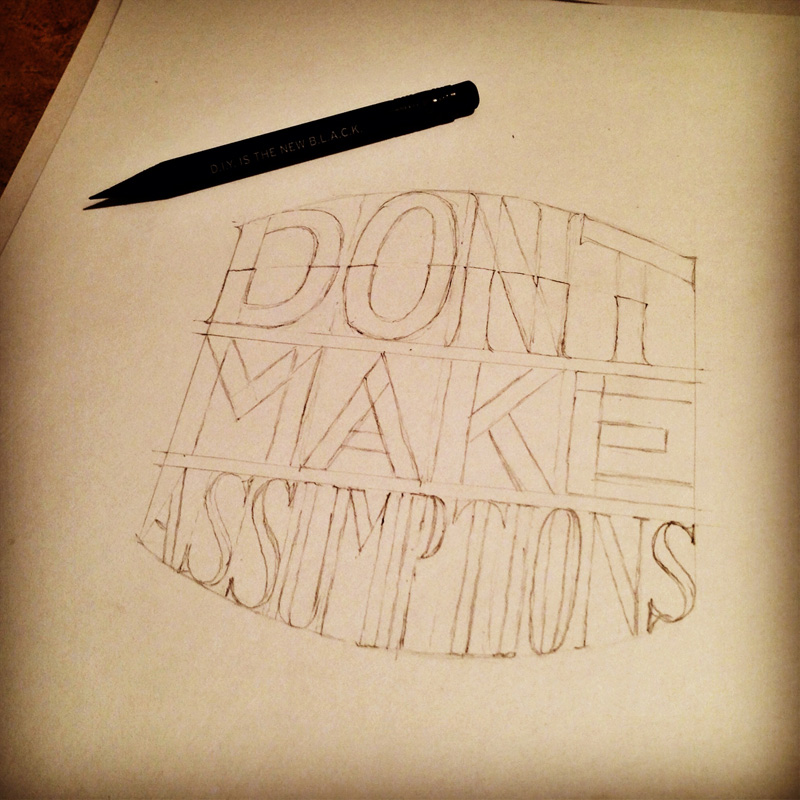 dont-make-assumptions-sketch