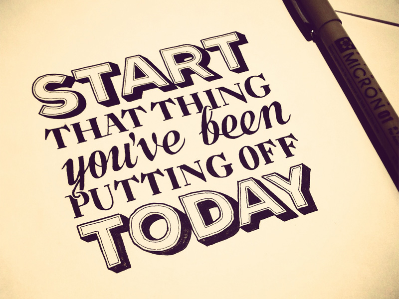 Start That Thing You Ve Been Putting Off Today Hand