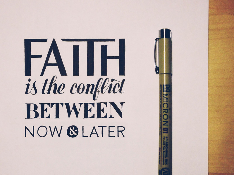 faith-is-the-conflict-between-now-and-later