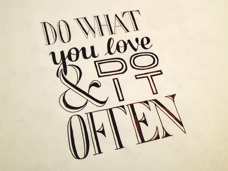 do what you love do it often seanwes