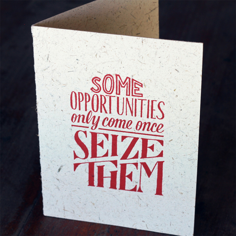 some-opportunities-only-come-once-card