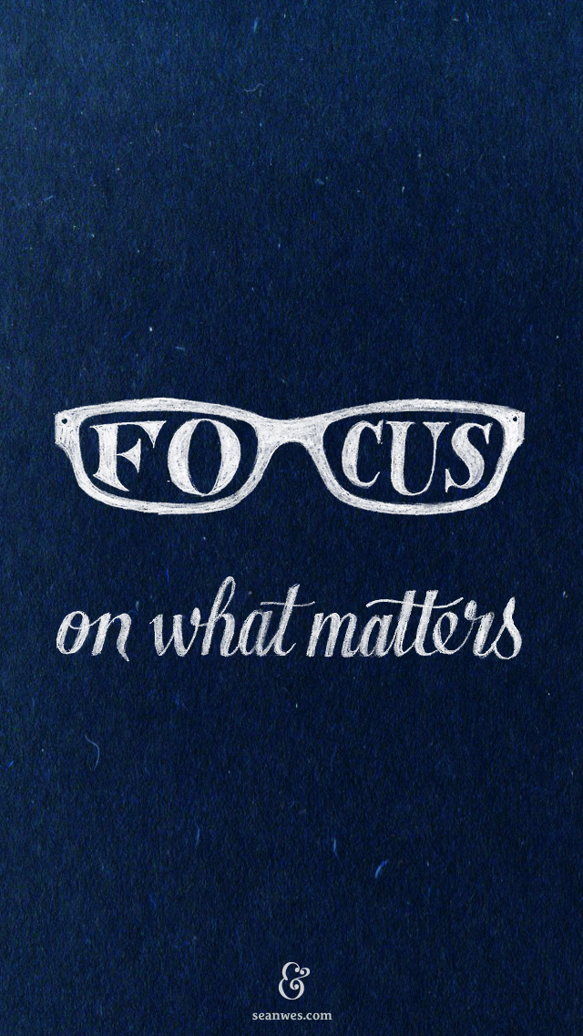 focus-on-what-matters-iphone-wallpaper