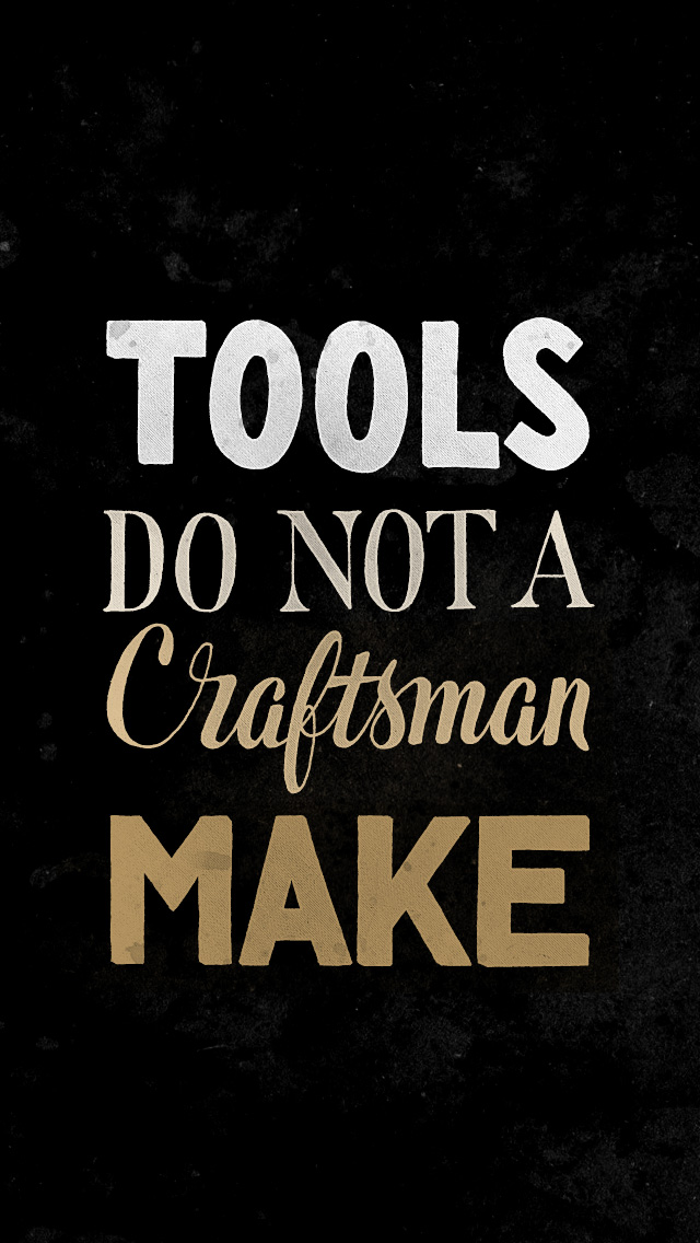 tools-do-not-a-craftsman-make-iphone