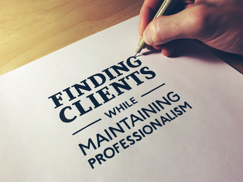 finding-clients-while-maintaining-professionalism