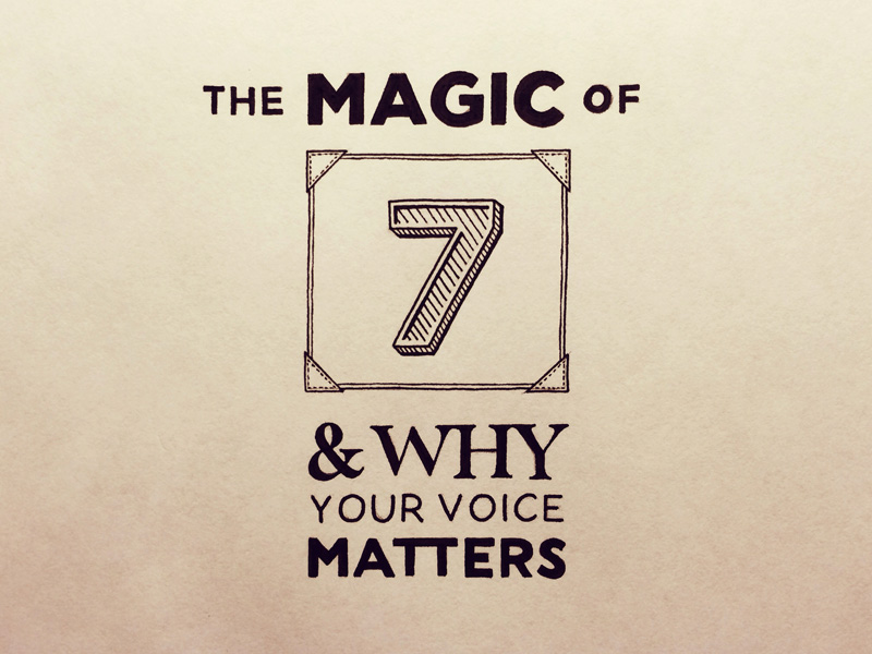 the-magic-of-7-why-your-voice-matters