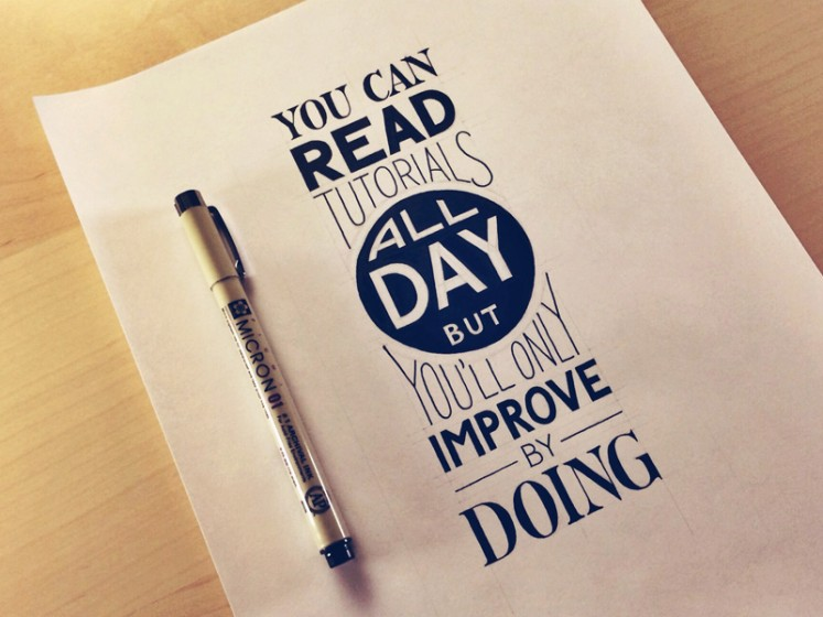 you-can-read-tutorials-all-day-but-youll-only-improve-by-doing
