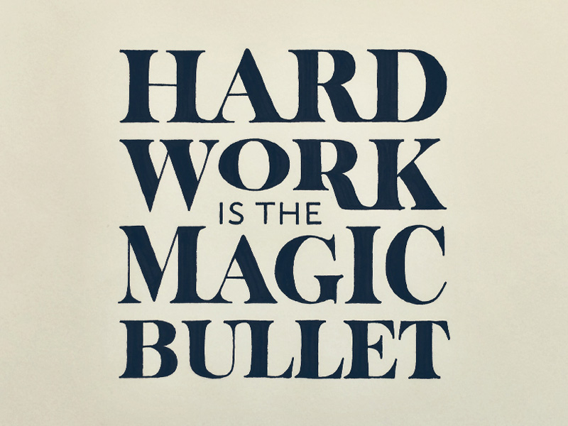 hard-work-is-the-magic-bullet