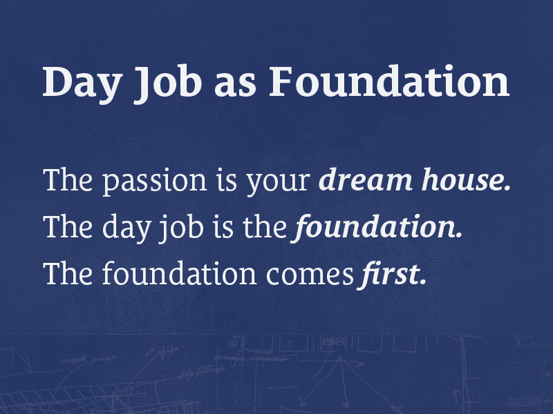 day-job-as-foundation