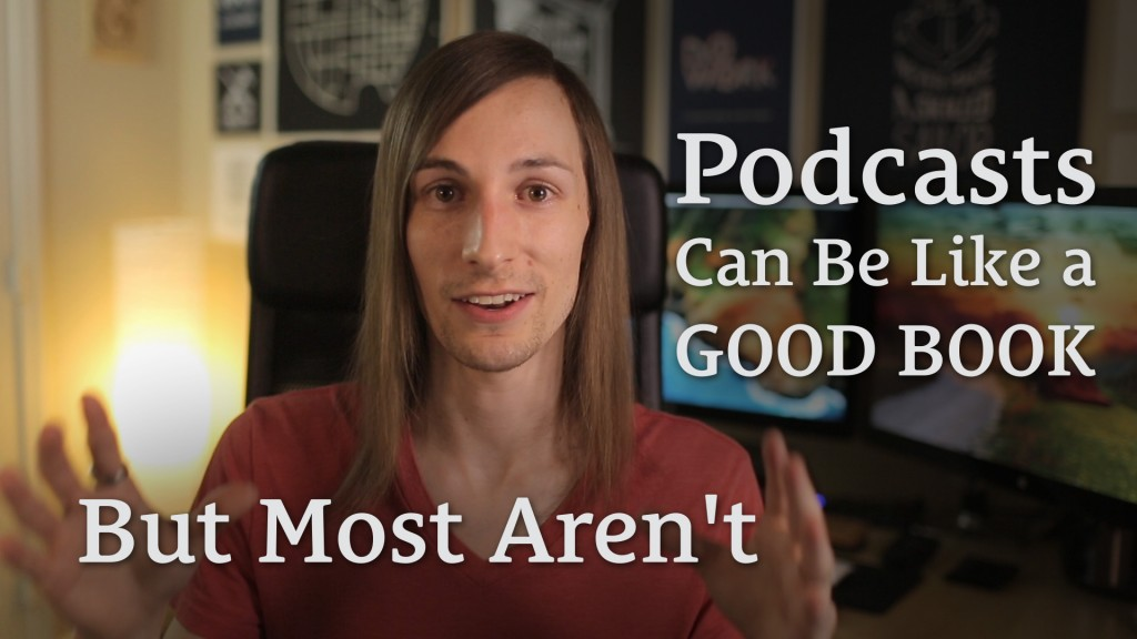 010: Podcasts Can Be Like a Good Book. But Most Aren't.