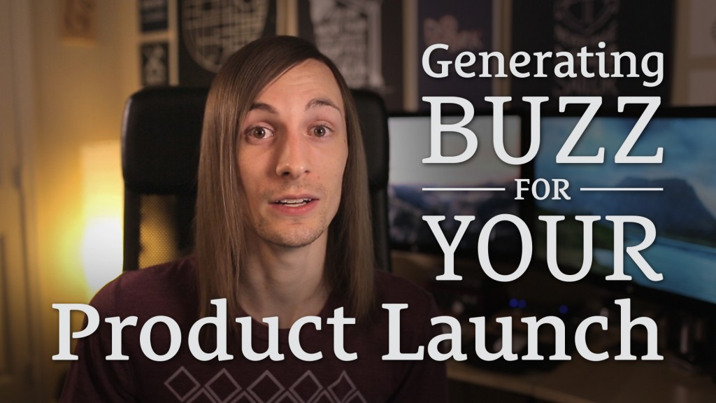 018: Generating Buzz for Your Product Launch