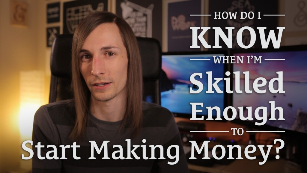033: How Do I Know When I'm Skilled Enough to Start Making Money?