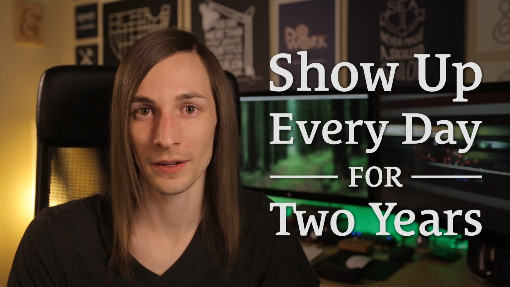 049: Show Up Every Day for Two Years