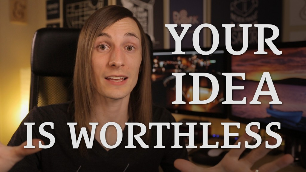 053: Your Idea is Worthless