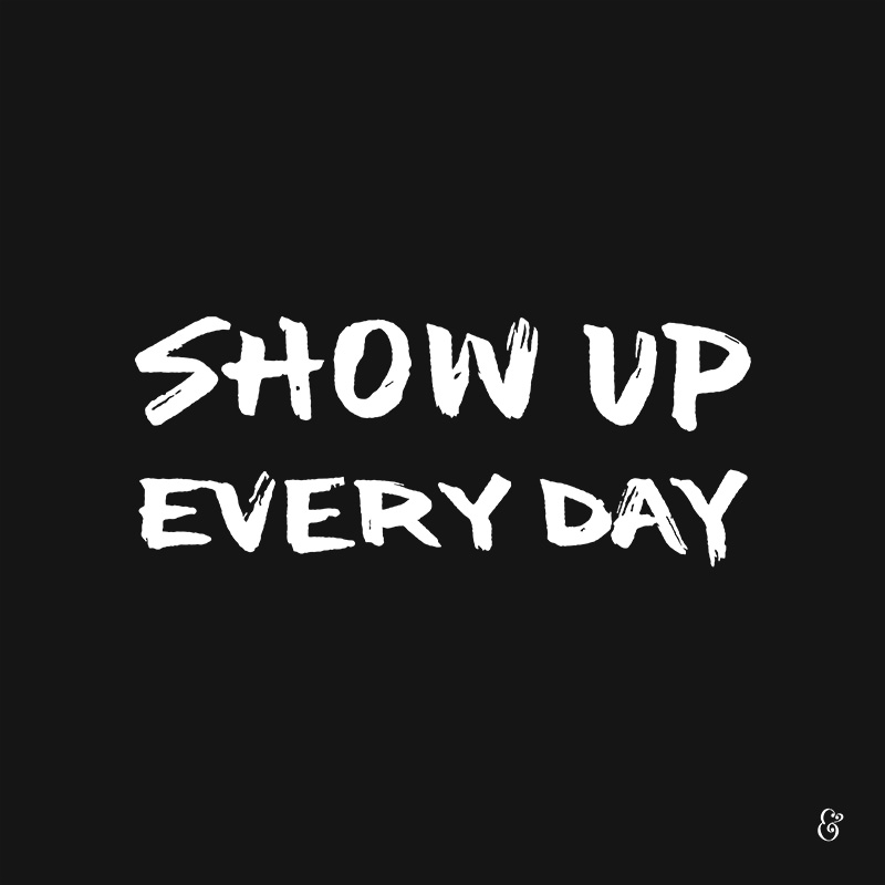 show-up-every-day