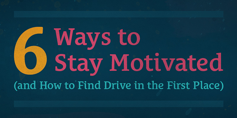6-ways-to-stay-motivated