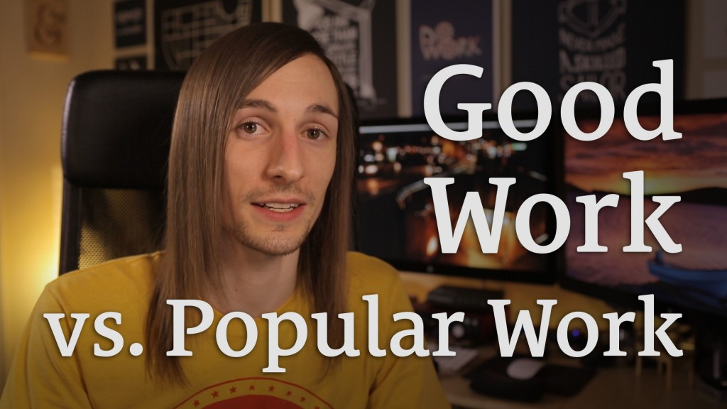 057: Good Work vs. Popular Work