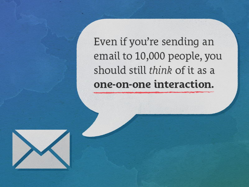 Emails Are One-On-One Interaction