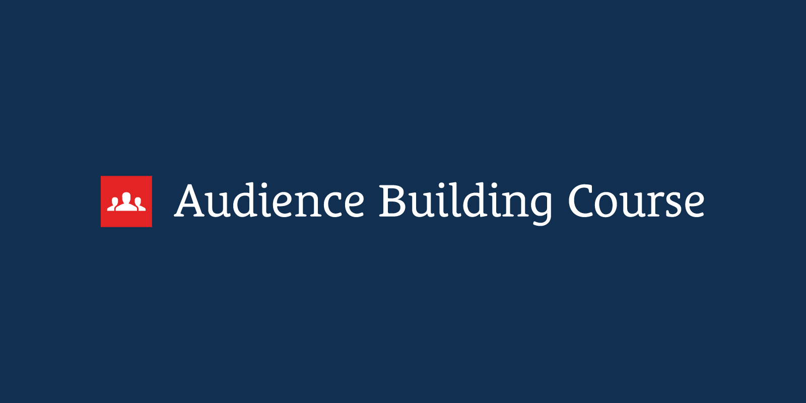 Audience Building Course