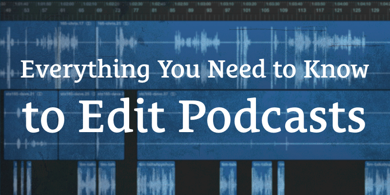 Header Image for The Podcast Dude 4, Everything you need to know to edit podcasts like a pro.