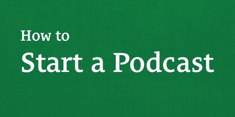 How to Start a Podcast Featured Image