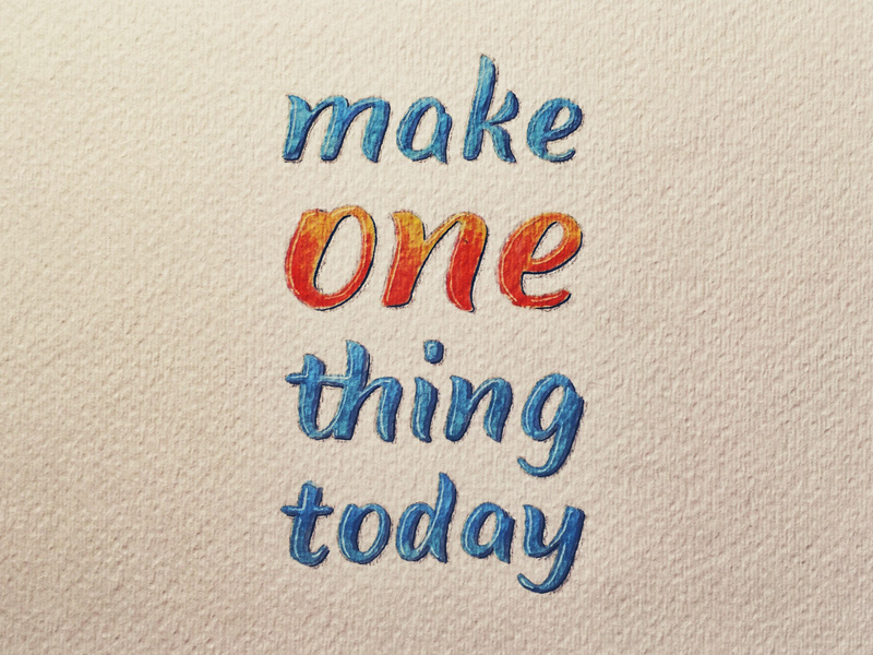 make-one-thing-today