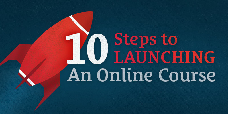 10 Steps to Launching an Online Course