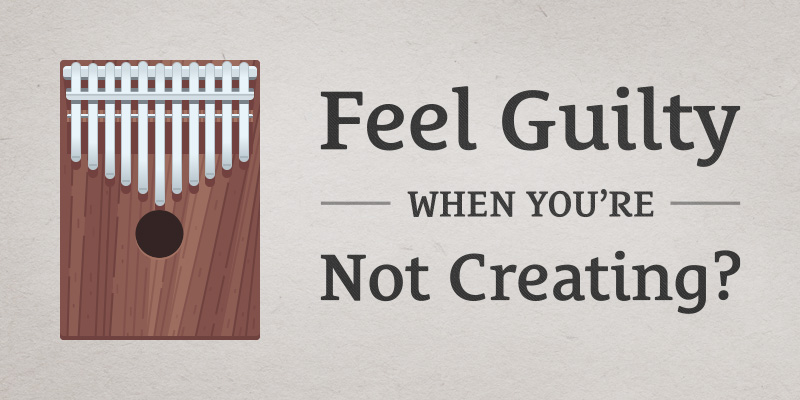 feel-guilty-not-creating