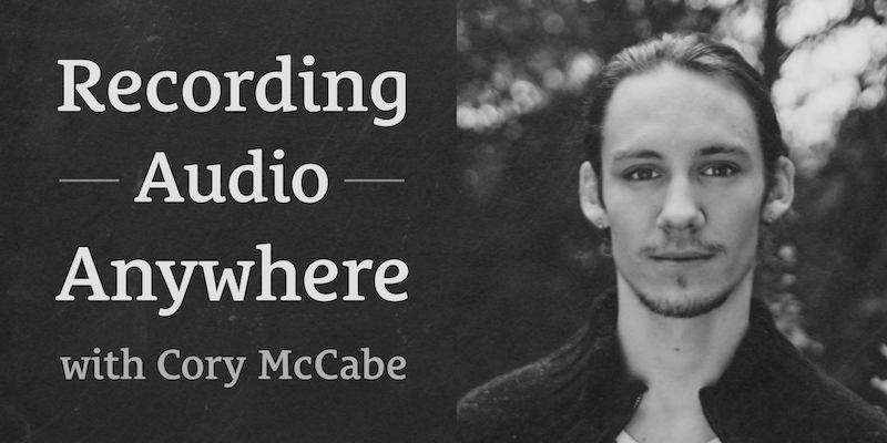 The Podcast Dude 22: Recording Audio Anywhere with Cory McCabe