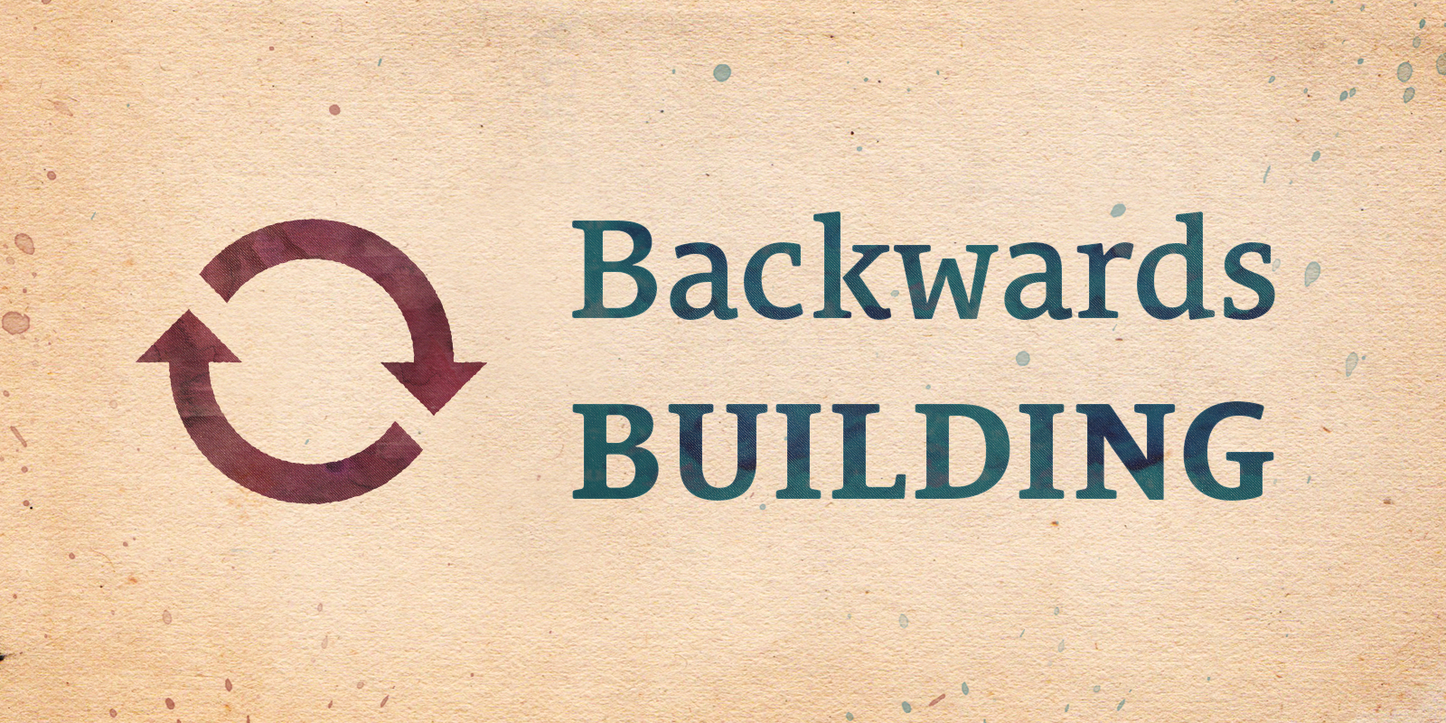 Backwards Building