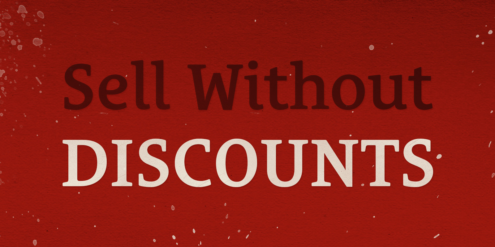 Sell Without Discounts