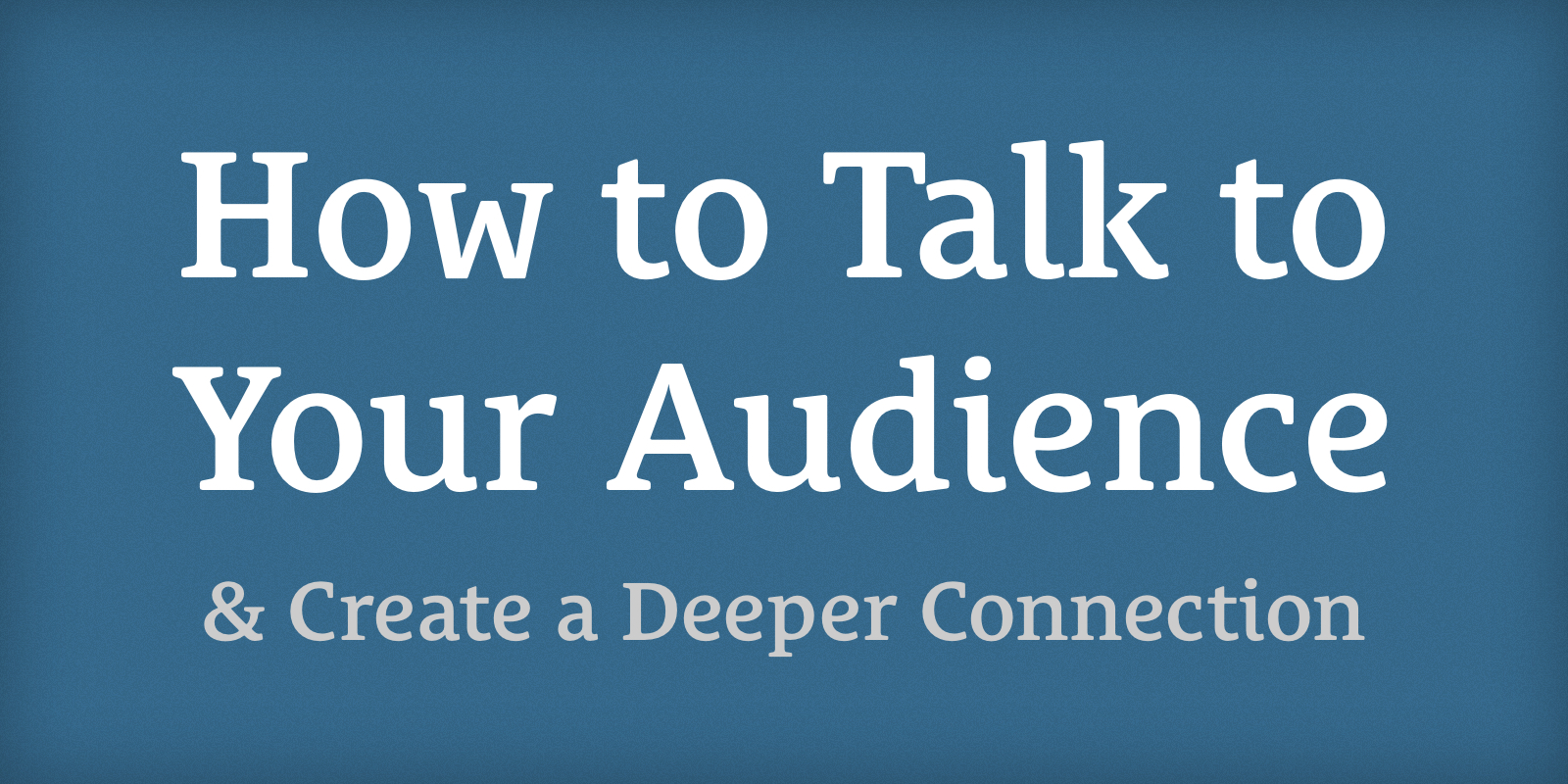 The Podcast Dude 25: How to Talk to Your Audience