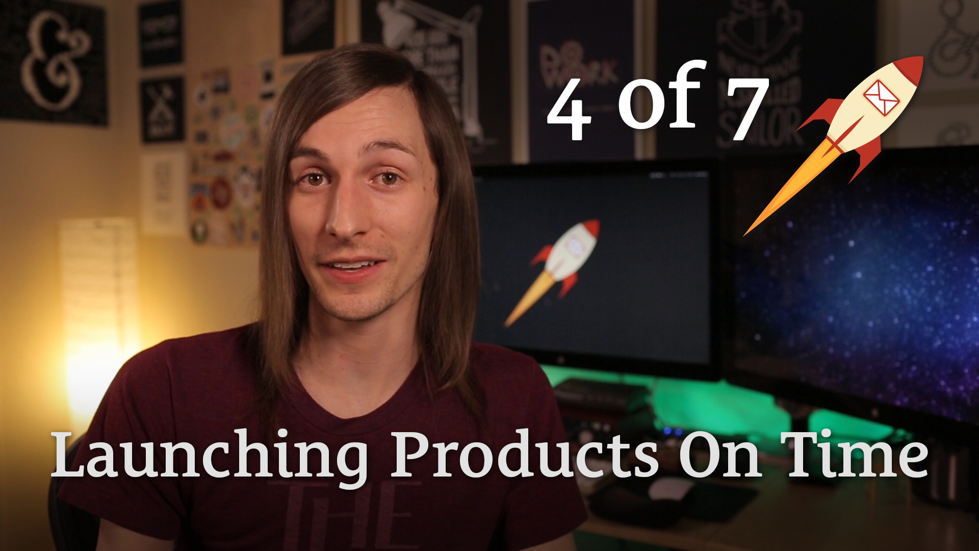 107: (Part 4 of 7): Launch Your Product On Time by Using a Deadline