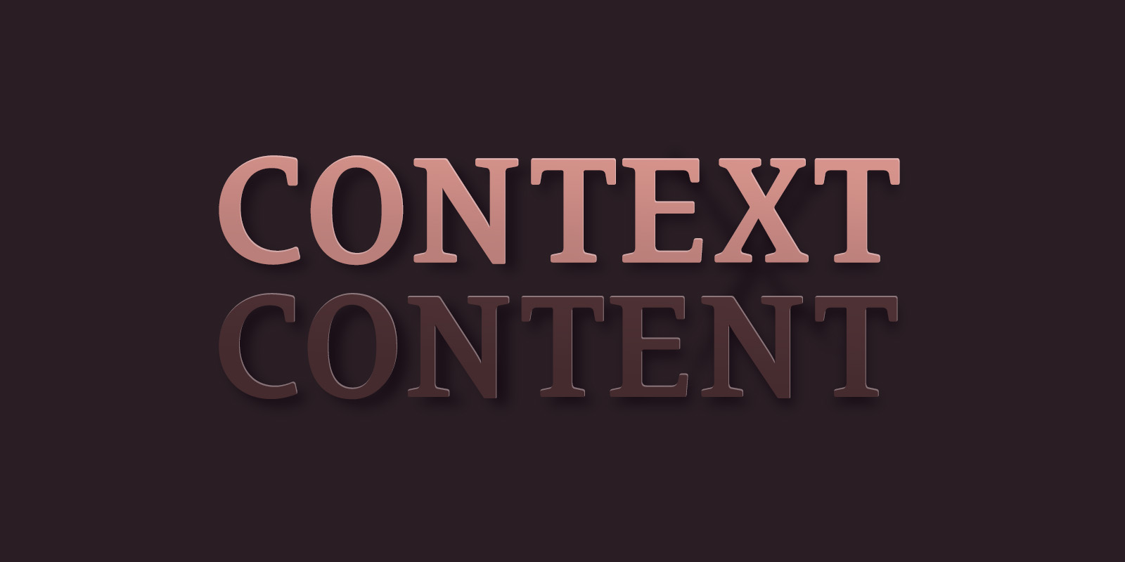 Context Is More Important Than Your Content