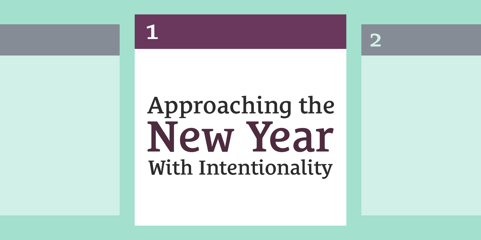 Approaching the New Year With Intentionality