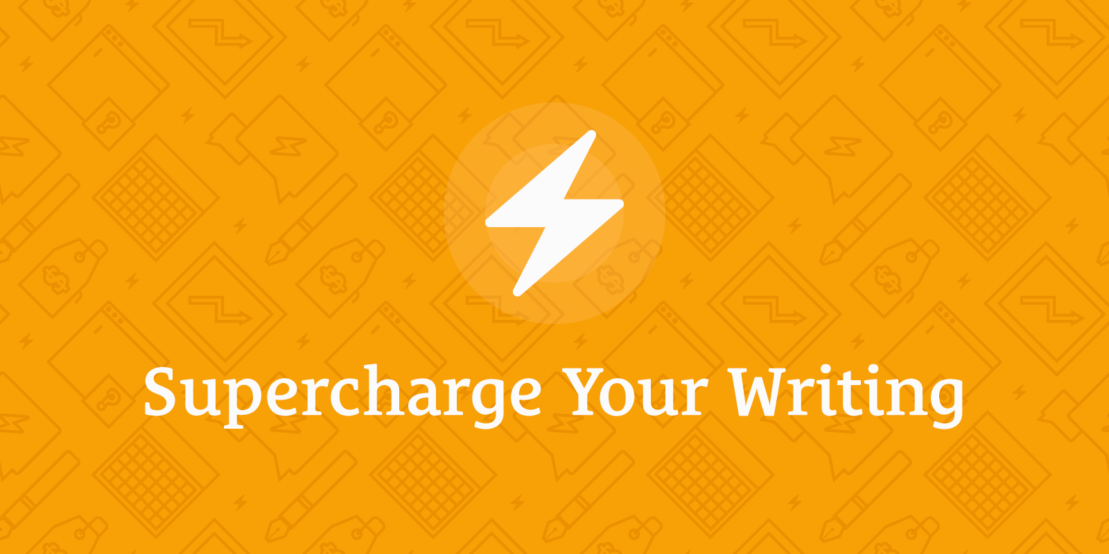 Supercharge Your Writing