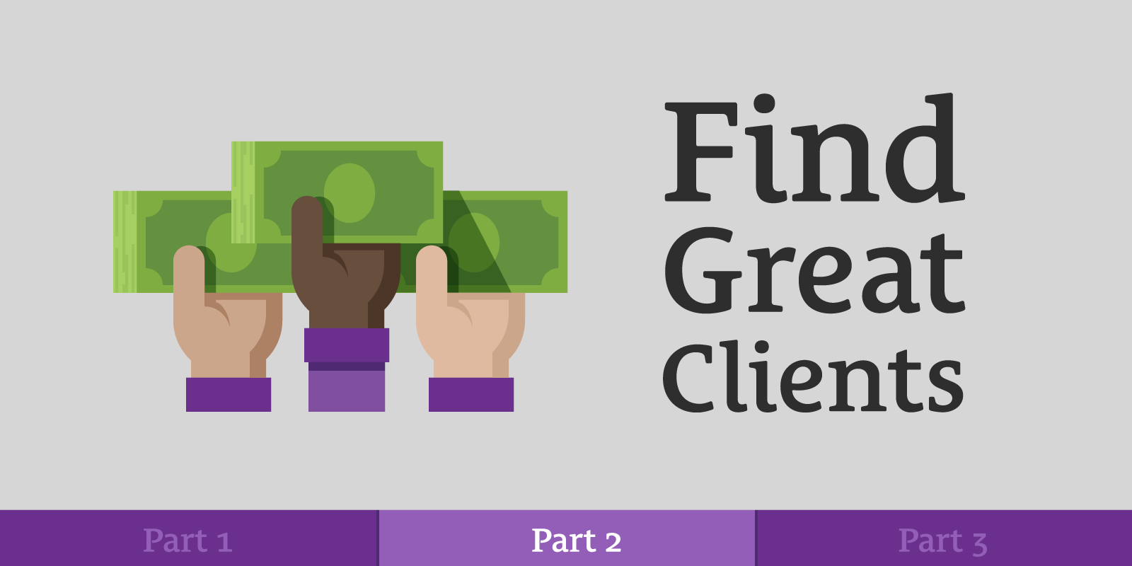 Value-Based Pricing (Part 2 of 3): Find Clients That Pay What You're Worth