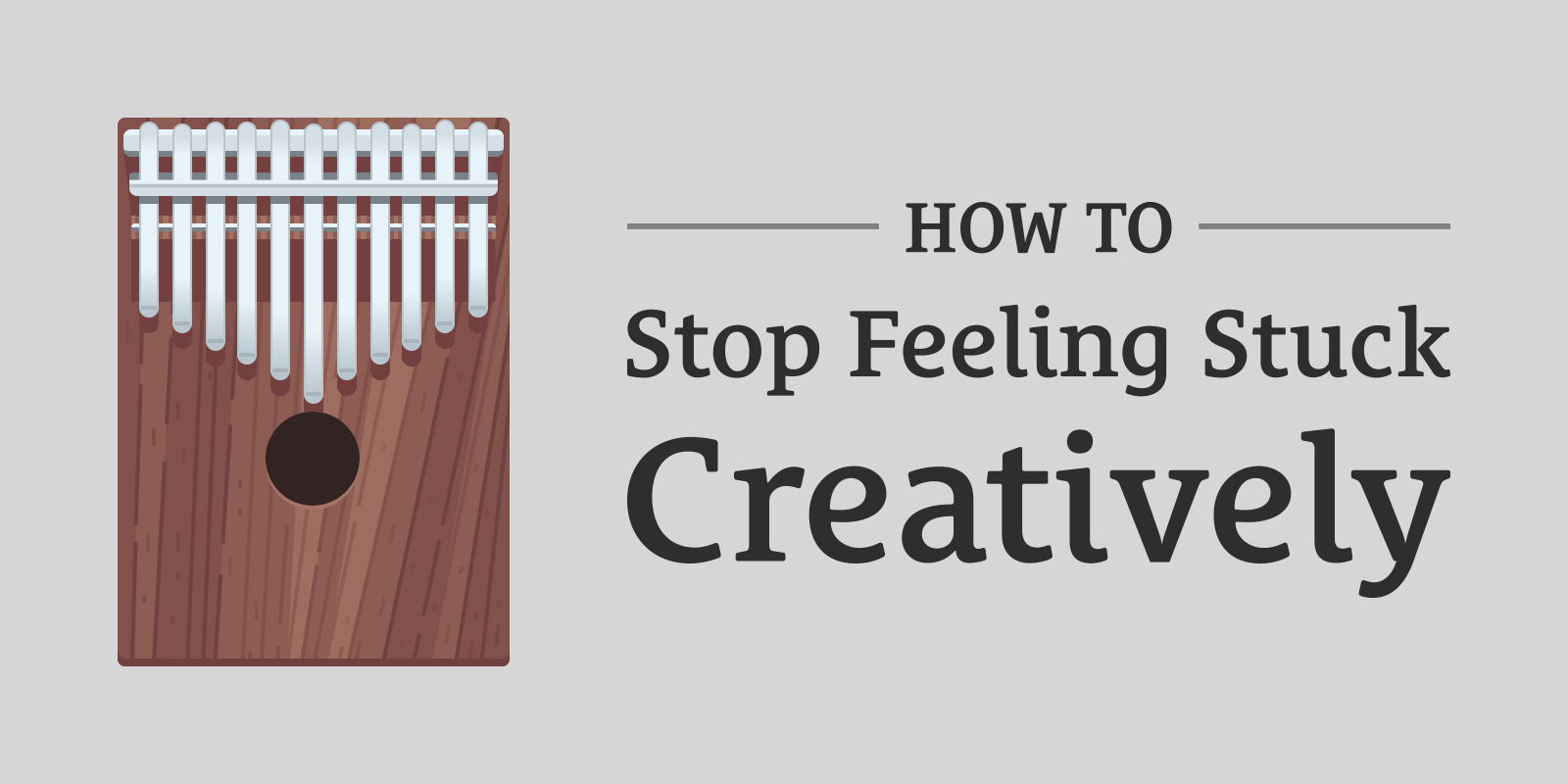 How to Stop Feeling Stuck Creatively (in 60 Seconds)