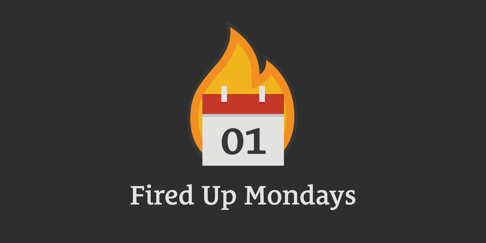 Fired Up Mondays