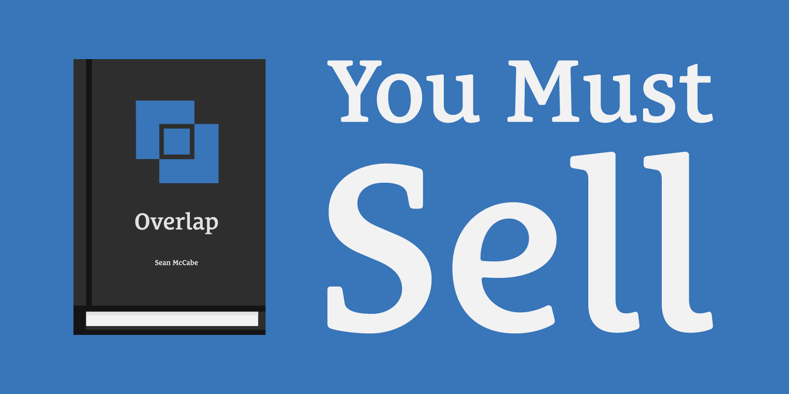 You Must Sell - A Free Chapter From the Overlap Book