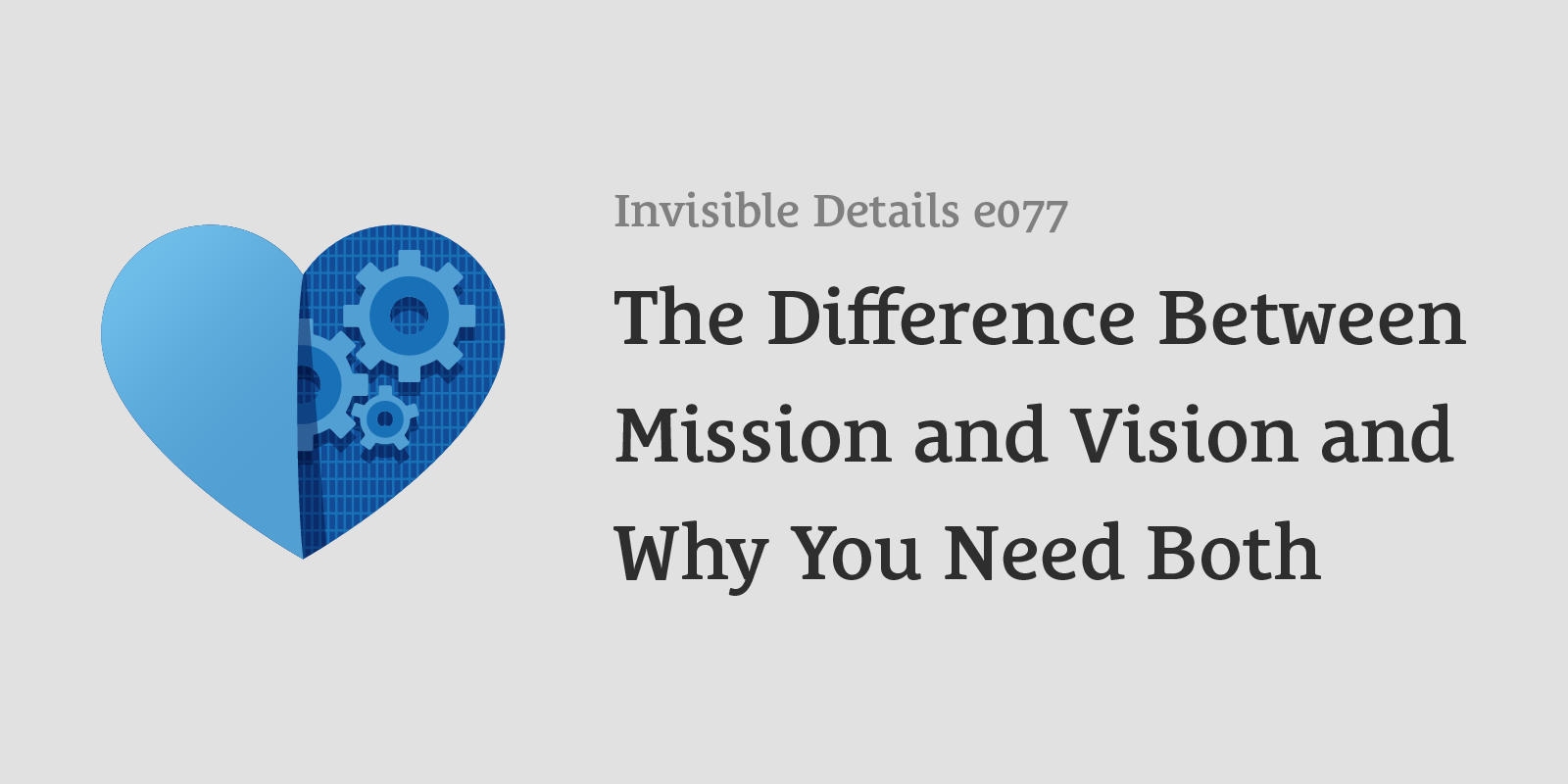 The Difference Between Mission and Vision and Why You Need Both