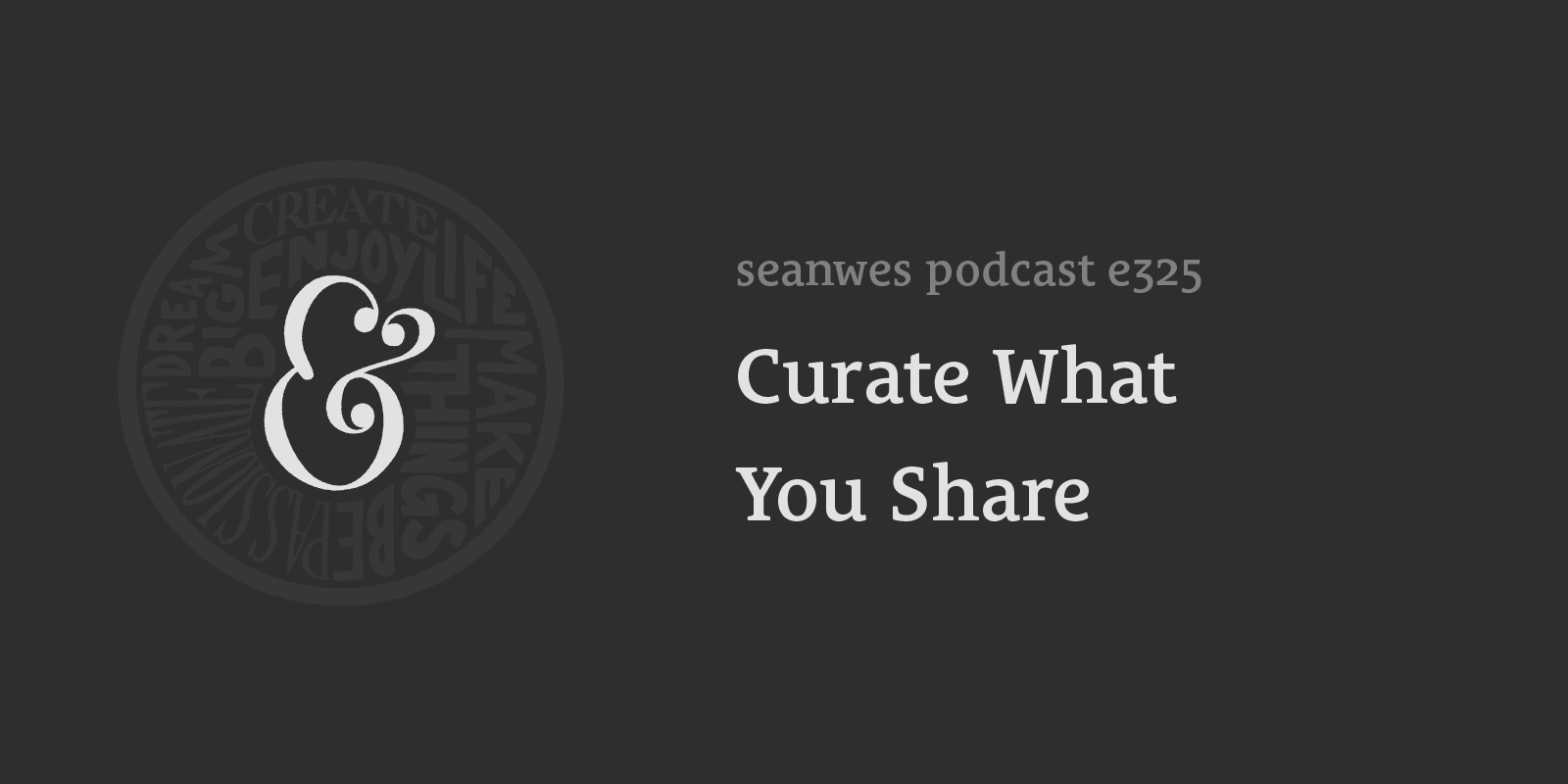 Curate What You Share