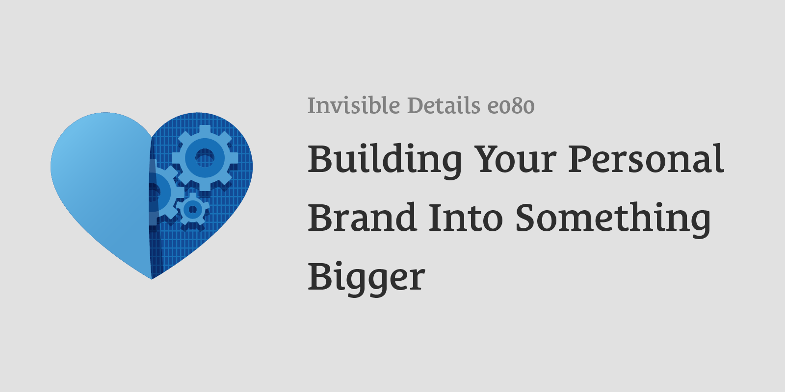 Building Your Personal Brand Into Something Bigger