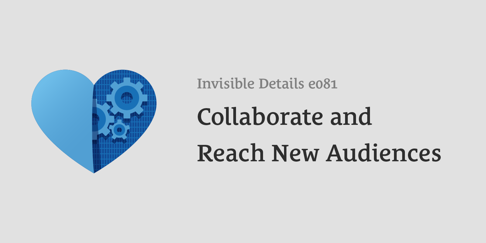 Collaborate and Reach New Audiences