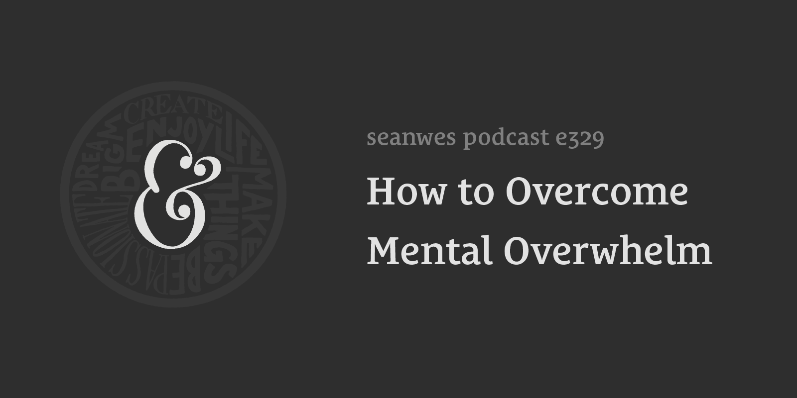 How to Overcome Mental Overwhelm