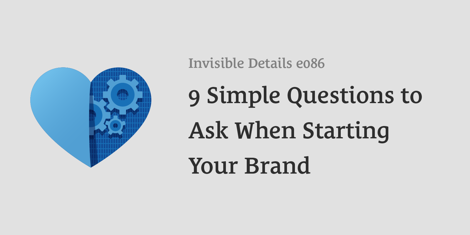 9 Simple Questions to Ask When Starting Your Brand